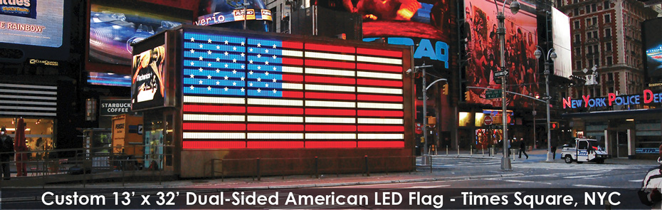 Custom Built, 13' x 32' Dual-Sided American LED Flag in Times Square, NYC